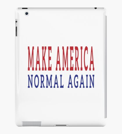 Make America Normal Again iPad Case/Skin