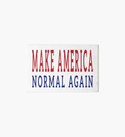 Make America Normal Again Art Board