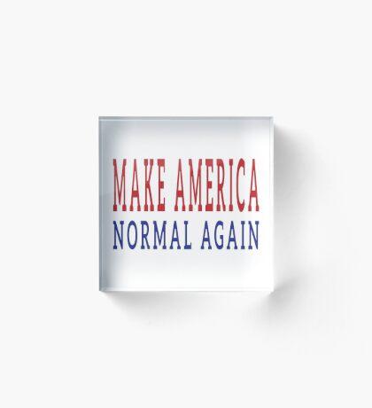 Make America Normal Again Acrylic Block