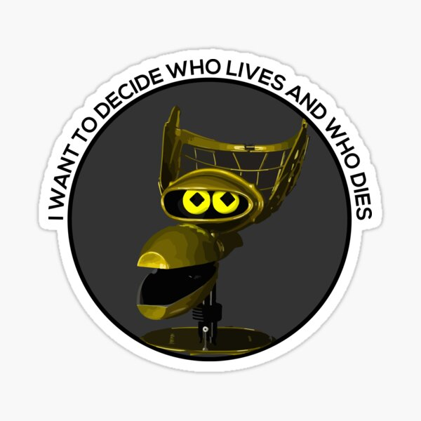 I Want to Decide Who Lives and Who Dies Sticker