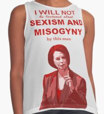 "Julia Gillard ""I will not be lectured about sexism and misogyny by this man"" quote Contrast Tank"