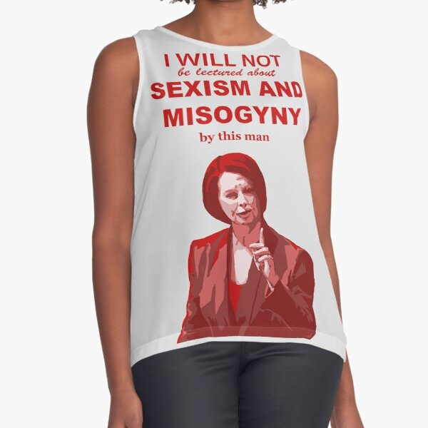 """Julia Gillard """"I will not be lectured about sexism and misogyny by this man"""" quote Sleeveless Top"""