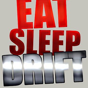 Eat Sleep Drift by biiggieone