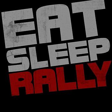 Eat Sleep Rally by biiggieone