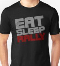 Eat Sleep Rally Unisex T-Shirt