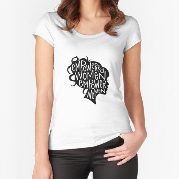 Empowered Women Empower Women - Feminist Motto Fitted Scoop T-Shirt