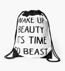 Wake Up Beauty It's Time To Beast - Gym Workout Quotes T-Shirt Drawstring Bag