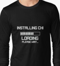 Installing Chi Loading Please Wait tai chi gift Long Sleeve T-Shirt