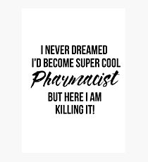 Super Cool Pharmacist Photographic Print
