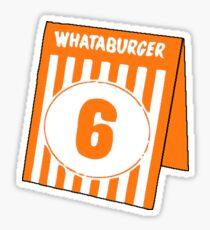 Whataburger Tischzelt - Nummer 6 Sticker
