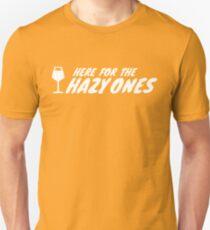Here for the Hazy IPAs Unisex T-Shirt