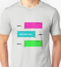 This is how I roll the paint roller T-Shirt