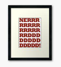 NERRRDDD! [Vintage] Framed Print