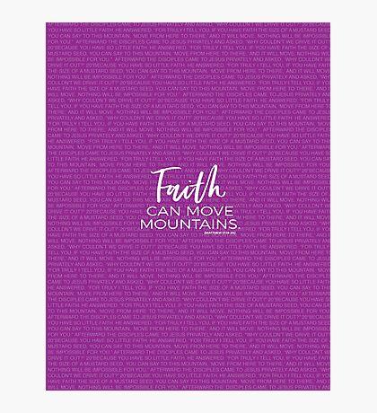 Faith can Move Mountains Bible Verse Matthew 17:19-20 Photographic Print