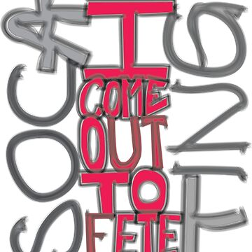 I Come Out To Fete by Fasmwa