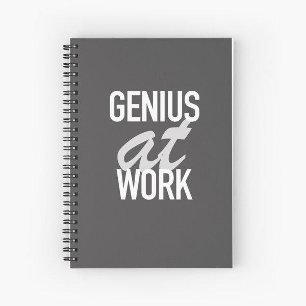 Genius at Work  Spiral Notebook