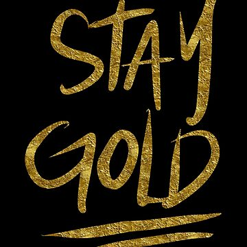 Stay Gold by dianepascual