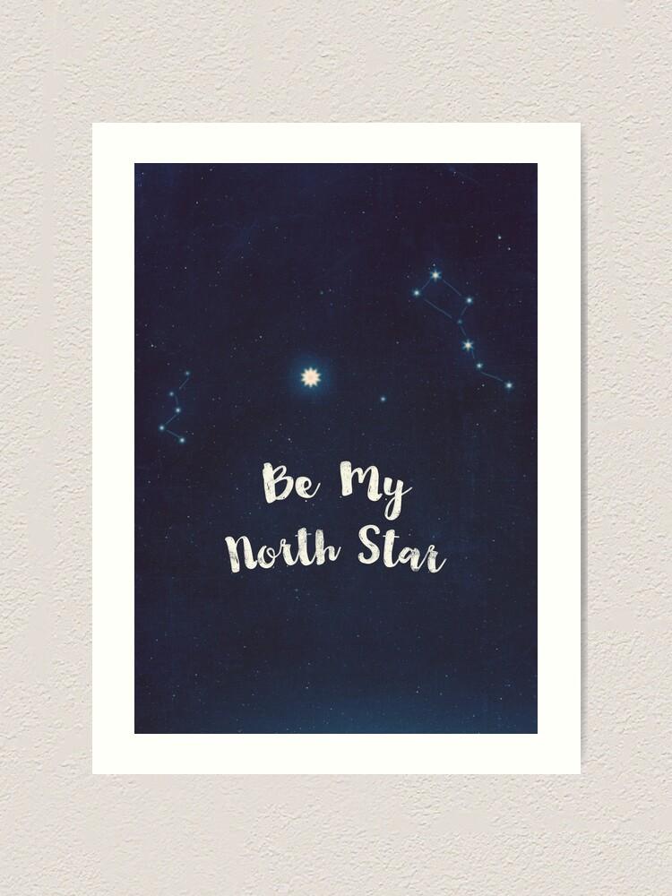 Alternate view of be my north star Art Print
