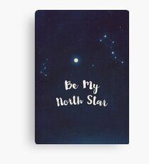 be my north star Canvas Print