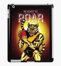 Be Ready To Roar iPad Case/Skin