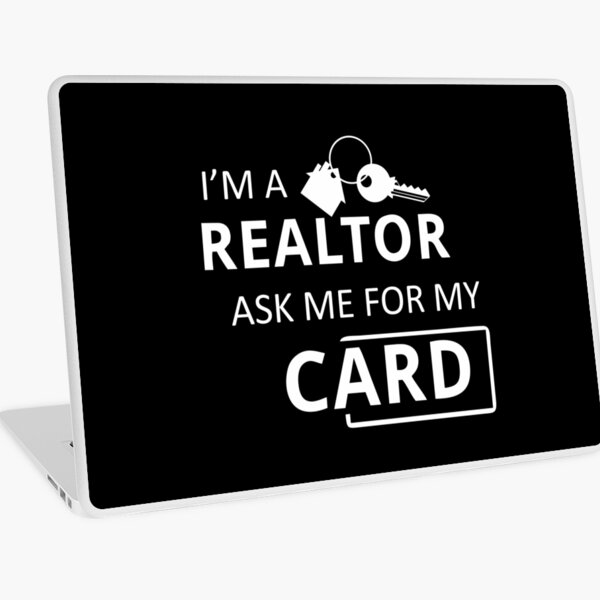 Real Estate Agent I'm A Realtor Ask Me for My Card Laptop Skin