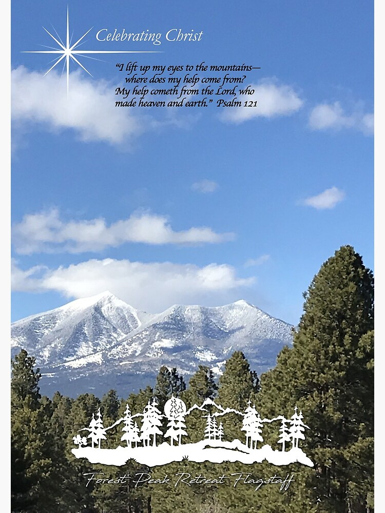 Forest Peak Retreat, Flagstaff Image with verse  - From ccnow.info by sdawsoncc
