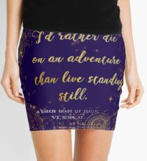 """I'd rather die on an adventure than live standing still"" Quote Design Mini Skirt"