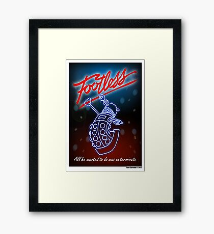 Footless - All he wanted to do was exterminate! Framed Print
