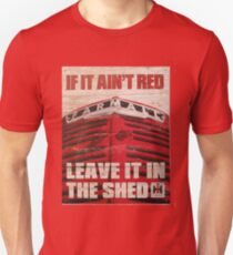 "Farmall Tractors old sign ""If it Ain't Red Leave It In The Shed"" Unisex T-Shirt"