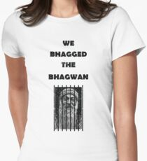 We Bhagged The Bhagwan Women's Fitted T-Shirt