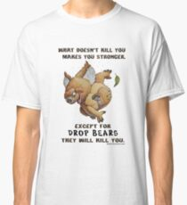 Drop Bear will kill you Classic T-Shirt