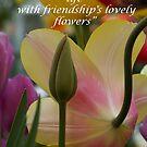 Friendship's Flower by Dennis  Stanton