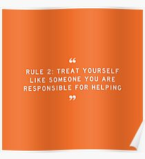 RULE 2: Treat yourself like someone you are responsible for helping Poster