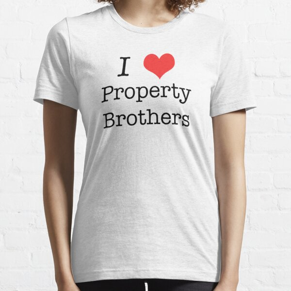 Property Brothers T-Shirts for Men and Women Essential T-Shirt