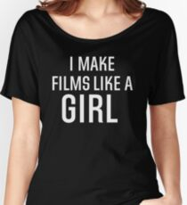 I Make Films Like A Girl - White Text Women's Relaxed Fit T-Shirt