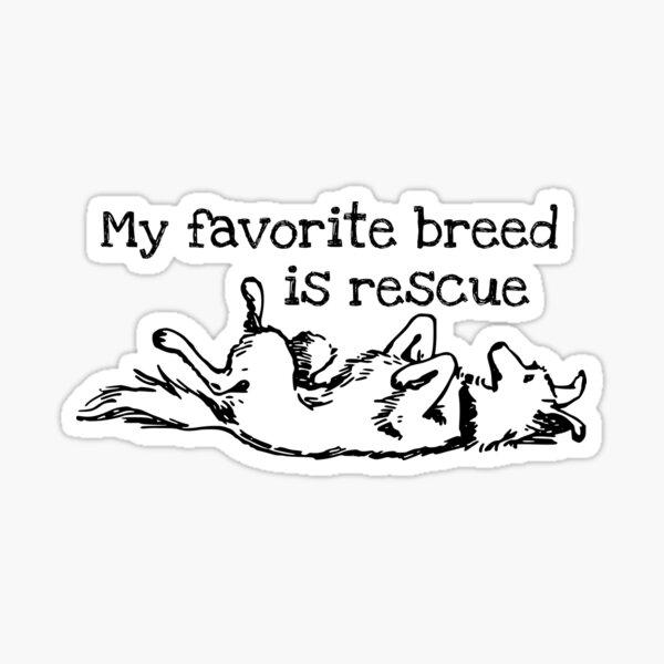 My Favorite Breed is Rescue Sticker