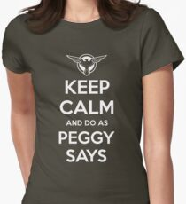 "He'd Say ""Do as Peggy says!"" Womens Fitted T-Shirt"