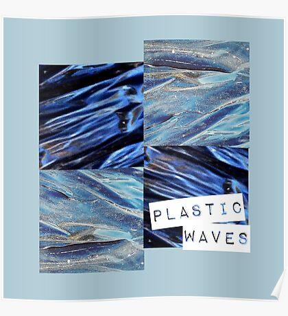 plastic waves  Poster