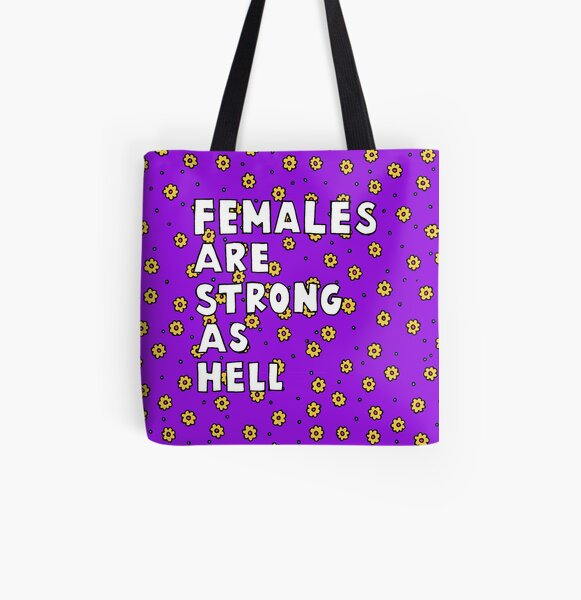 Females Are Strong as Hell All Over Print Tote Bag