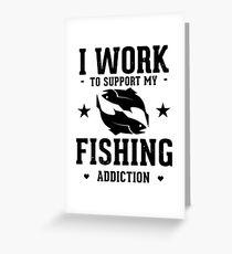 Fishing Addiction Greeting Card