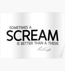 a scream is better - waldo emerson Poster