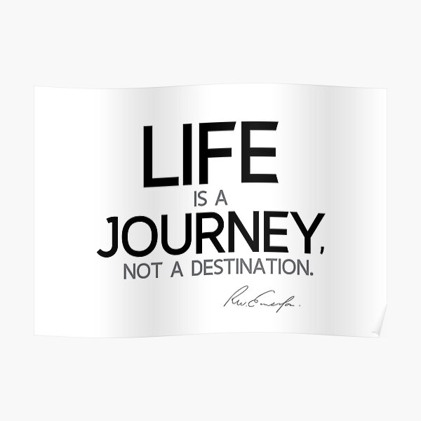 life is a journey - waldo emerson Poster
