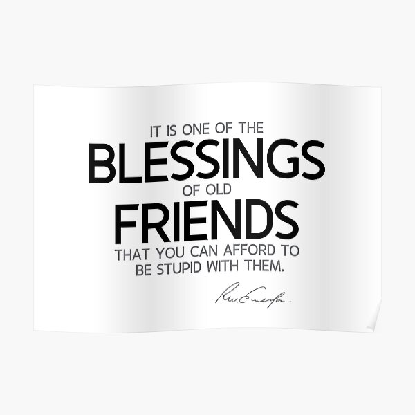blessings of old friends - waldo emerson Poster