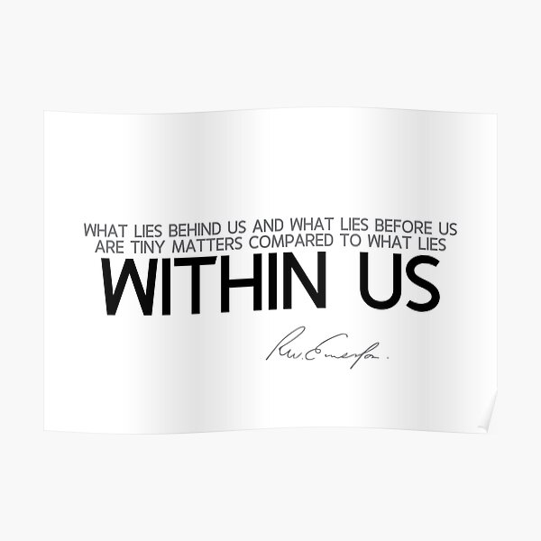 what lies within us - waldo emerson Poster