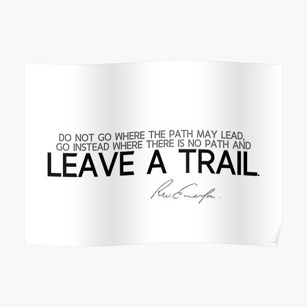 leave a trail - waldo emerson Poster