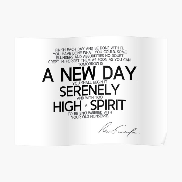 a new day, serenely high spirit - waldo emerson Poster