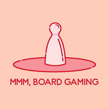 Mmm, Board Gaming by venturevictrix