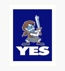Scotland Independence - YES !!! Art Print
