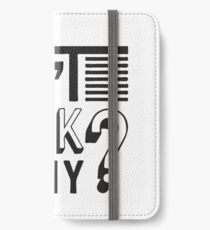 Don't ask why? slogan  iPhone Wallet/Case/Skin