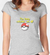 Pokemon I'm busy catchin' 'em all! Gotta Catch 'em all! pokeball pokemon go sticker shirt leggings mug bag Women's Fitted Scoop T-Shirt
